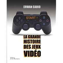 Start! la grande histoire des jeux vidéo [ancienne édition]
