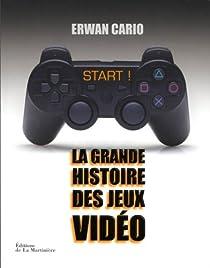 Start ! : La grande histoire des jeux vidéo par Cario