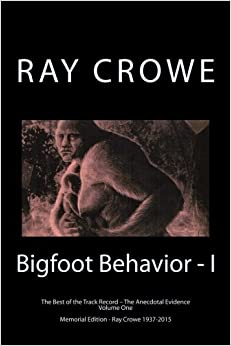 Book Bigfoot Behavior - I: The Anecdotal Evidence: Volume 1 (The Best of the Track Record)