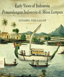 Early Views of Indonesia: Drawings from the British Library