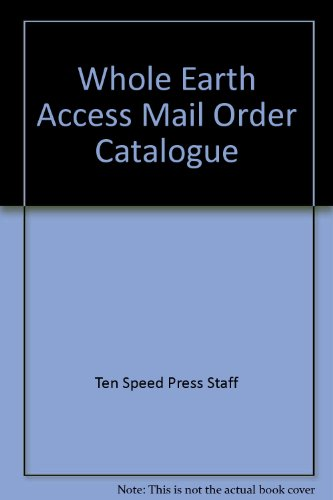 Whole Earth Access Mail Order Catalog