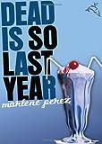 Dead Is So Last Year, Marlene Perez, 0152062165