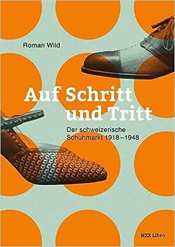 Auf Schritt und Tritt: Der schweizerische Schuhmarkt 1918-1948