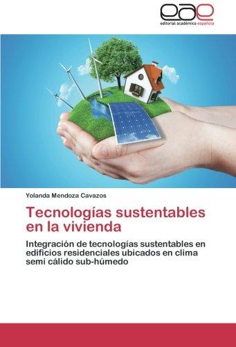 Descargar Libro Tecnologias Sustentables En La Vivienda Mendoza Cavazos Yolanda