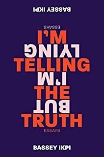 Book Cover: I'm Telling the Truth, but I'm Lying: Essays