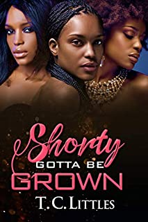 Book Cover: Shorty Gotta Be Grown