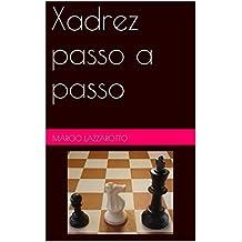 Xadrez passo a passo (Portuguese Edition)