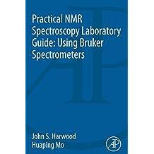 Practical NMR Spectroscopy Laboratory Guide: Using Bruker Spectrometers