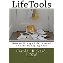 LifeTools: How to Manage Life Instead of Life Managing You!