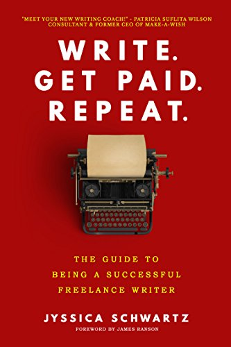 com write get paid repeat the guide to being a  write get paid repeat the guide to being a successful lance writer