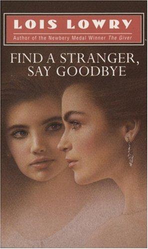 Find a Stranger, Say Goodbye (Laurel-leaf books)