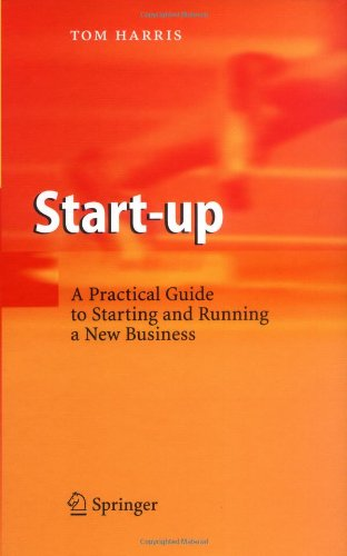[PDF] Start-up: A Practical Guide to Starting and Running a New Business Free Download | Publisher : Springer | Category : Business | ISBN 10 : 3540329811 | ISBN 13 : 9783540329817