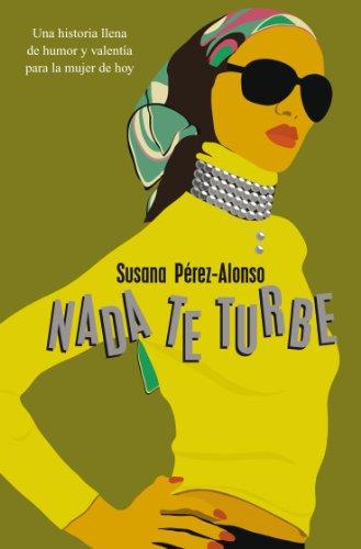 Nada te turbe (Spanish Edition) by [Pérez-Alonso, Susana]