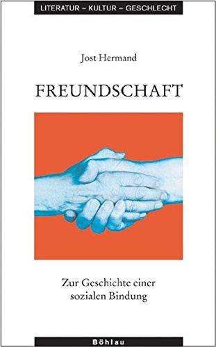 Freundschaft: Zur Geschichte einer sozialen Bindung