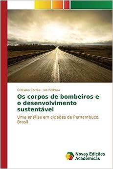 Os corpos de bombeiros e o desenvolvimento sustentável (Portuguese Edition)