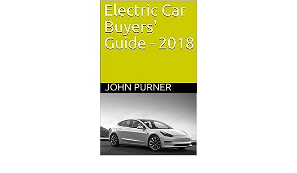 Electric car buyers guide 2018 john purner ebook amazon fandeluxe Gallery