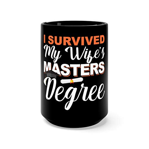 I Survived My Degree Graduation By Husband Coffee Awesome Mugs Ceramic Cup 15oz Black]()