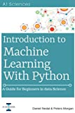 Introduction to Machine Learning with Python: A Guide for Beginners in Data Science