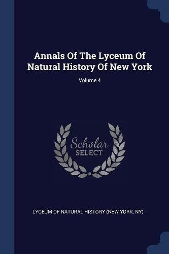 Download Annals Of The Lyceum Of Natural History Of New York; Volume 4 pdf