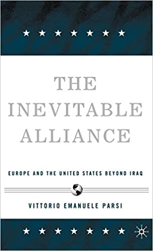 The Inevitable Alliance: Europe and the United States Beyond Iraq