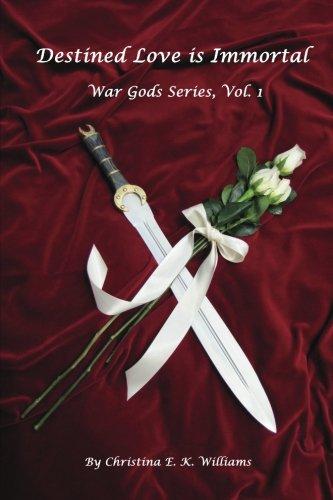 Read Online Destined Love is Immortal: War Gods Series (Volume 1) pdf epub