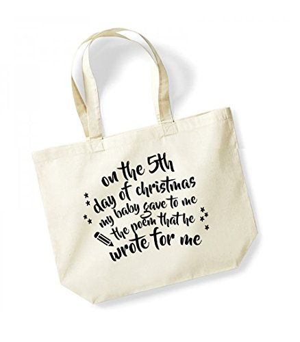 On the 5th Day of Christmas My Baby Gave to Me the Poem That He Wrote For Me - Large Canvas Fun Slogan Tote Bag Natural/Black