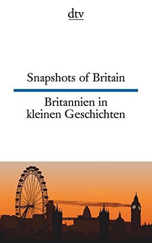 Snapshots of Britain Britannien in kleinen Geschichten (dtv zweisprachig)