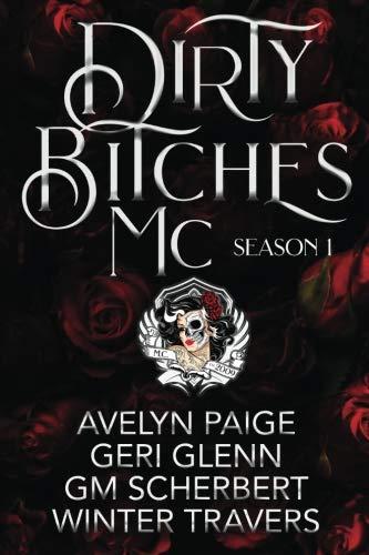 Dirty Bitches MC: Season One (Volume 1)