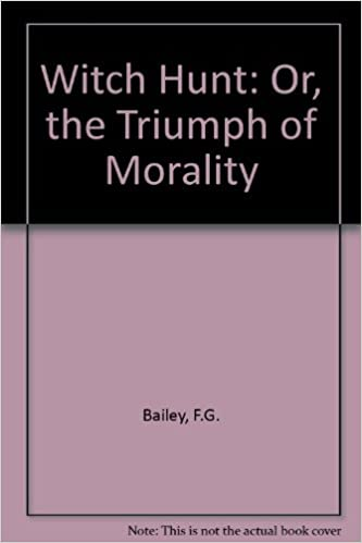The Witch-Hunt; Or, the Triumph of Morality