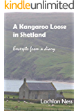 A Kangaroo Loose in Shetland: Excerpts from a diary