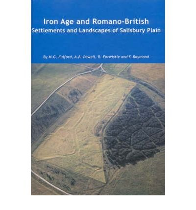 Iron Age and Romano-British Settlements and Landscapes of Salisbury Plain (Wessex archaeology report) (Hardback) - Common