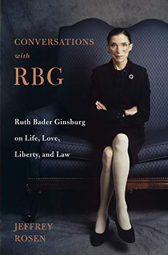 Conversations with RBG: Ruth Bader Ginsburg on