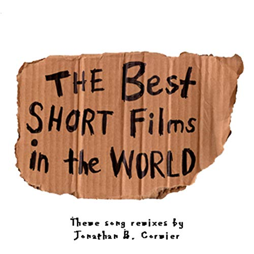 The Best Short Films in the World (Theme Song Remixes)