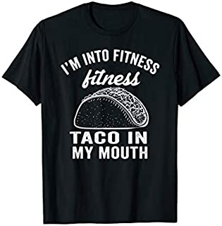 Birthday Gift I'm Into Fitness Fitness Taco In My Mouth  Short and Long Sleeve Shirt/Hoodie