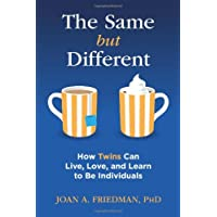 The Same but Different: How Twins Can Live, Love, and Learn to Be Individuals