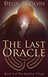 The Last Oracle: The Sibylline Trilogy (The Oracles Book 3)