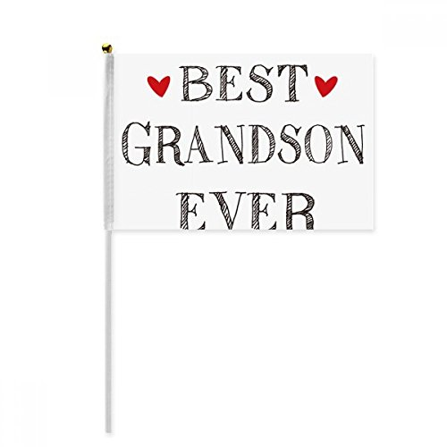 Best grandson ever Quote Relatives Hand Waving Flag 8x5 inch Polyester Sport Event Procession Parade 4pcs by beatChong