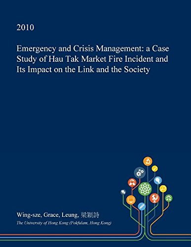 emergency-and-crisis-management-a-case-study-of-hau-tak-market-fire-incident-and-its-impact-on-the-l