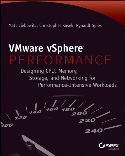 VMware vSphere Performance: Designing CPU, Memory, Storage, and Networking for Performance-Intensive Workloads PDF