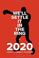 We'll Settle It In The Ring In 2020 - Yearly