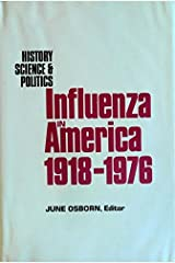 History, Science and Politics: Influenza in America, 1918-1976 Hardcover