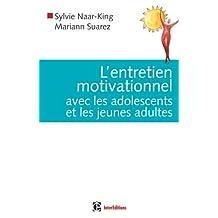 ENTRETIEN MOTIVATIONNEL AVEC LES ADOLESCENTS ET LES JEUNES ADULTES (L')