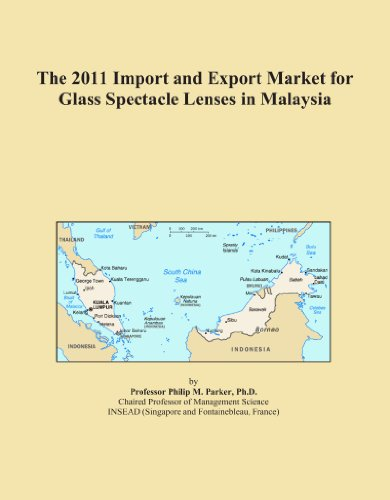 The 2011 Import and Export Market for Glass Spectacle Lenses in - Lens Malaysia