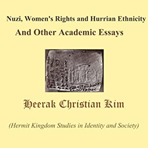 Nuzi, Women's Rights and Hurrian Ethnicity And Other Academic Essays Audiobook