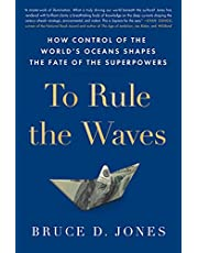 To Rule the Waves: How Control of the World's Oceans Shapes the Fate of the Superpowers