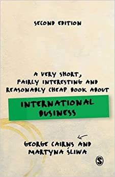 A Very Short, Fairly Interesting and Reasonably Cheap Book about International Business (Very Short, Fairly Interesting & Cheap Books)