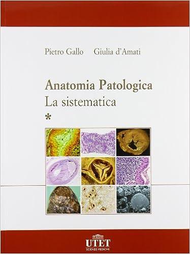 Anatomia patologica. La sistematica: Amazon.es: P. Gallo, G. D\'Amati ...