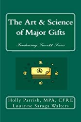 The Art & Science of Major Gifts (Fundraising Succe$$) (Volume 5)