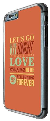 734 - Quote Let's Go All the way Tonight No Regret Just Love Design iphone 6 6S 4.7'' Coque Fashion Trend Case Coque Protection Cover plastique et métal