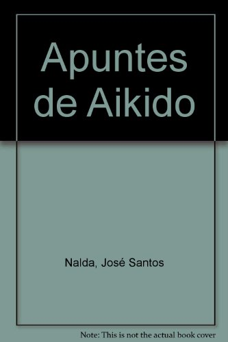 Apuntes de aikido por Santos Nalda, Jose
